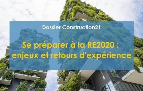 Participation au Dossier Construction21 « Se Préparer à la RE2020 »